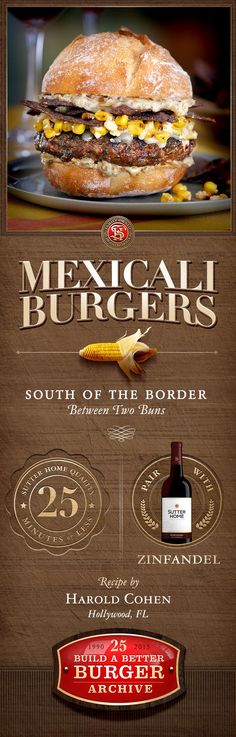 Add some spice to any grilling occasion with Mexicali Burgers. A finalist in the 2013 Sutter Home #BuildaBetterBurger Recipe Contest, these flavorful burgers pair well with Sutter Home Zinfandel.