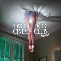 Two Door Cinema Club - Do You Want It All? - Live (Beacon + Live at Brixton Academy [Deluxe Edition]) Door Cinema Club You Want It All? - Live + Live at Brixton Academy [Deluxe Edition] Beatles, Brixton Academy, Two Door Cinema Club, The Wombats, Worst Album Covers, Rock Album Covers, Triple J, Bad Album, Sleeping Alone
