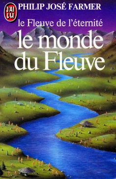 Philip José Farmer - le monde du fleuve