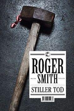 Stiller Tod von Roger Smith ()