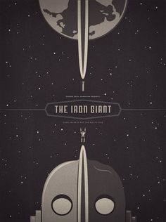 """The Iron Giant. My sister loved this movie when she was a little girl. """"Inern Ginant"""" is what she called it :-)"""