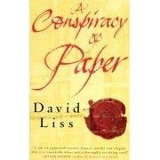 A Conspiracy of Paper (Benjamin Weaver, #1) by David Liss