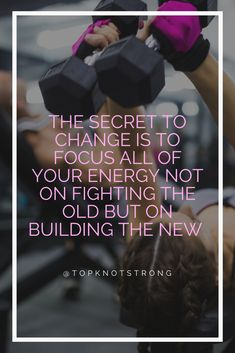 You must focus your energy on building the new habits to become who you want to be.
