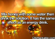 Mix honey with some water then drink the solution. It has the same affect as an energy drink.