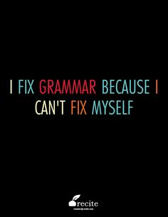 the cure or disease- fixing grammar and dying a liar