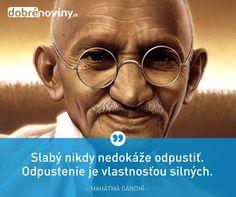 Odpuštění Gandhi, Motto, Advice, Thoughts, Education, Humor, Ideas, Frases, Tips
