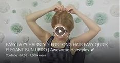 EASY LAZY HAIRSTYLE FOR LONG HAIR EASY QUICK ELEGANT BUN UPDO | Awesome Hairstyles Hi, My Hairstyles Lovers!!!! How are You??? In Today Hair Tutorial I will show You ...