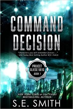 Books ~ Science Fiction Romance | Command Decision: Project Gliese 581g, by S.E. Smith