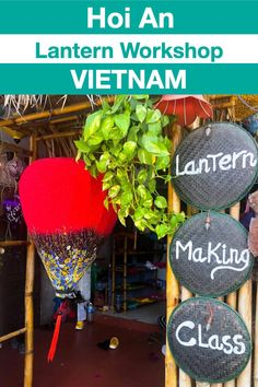 Lantern Workshop in Hoi An - Take home a unique Vietnam Souvenir Budget Travel, Travel Tips, Vietnam Travel Guide, Responsible Travel, Hoi An, Fun Facts, Lanterns, Workshop, Unique