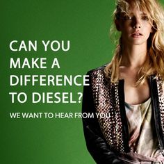 Can make a difference to Diesel? Just click the image, we want to hear from you...