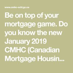 Be on top of your mortgage game. Do you know the new January 2019 CMHC (Canadian Mortgage Housing Corporation) premiums? Mortgage Tips, Did You Know, Investing, Finance, January, Game, Top, Venison, Games
