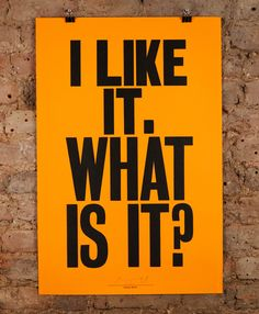 'I Like It, What Is It' the limited edition artwork by artist Anthony Burrill. Available to buy online at Nelly Duff.