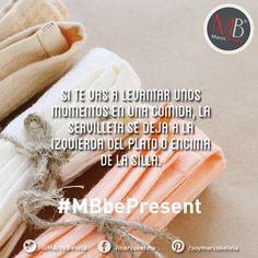 Buenos Modales: Si te vas a levantas unos momentos en una comida, la servilleta se deja a la izquierda del plato o encima de la silla. #MarcoBeteta