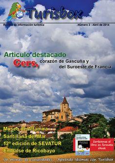 Portada de la Revista Nº 3 de Turisbox. Abril de 2014 Artículo especial: Gers, corazón de Gascuña  Visualiza cualquier Revista Turisbox en : http://www.turisbox.com/revista