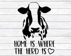 Home is where the herd is, SVG, DXF, PNG, Svg files for, Silhouette, Cricut, Cut Files, Farm Svg, Farm life Svg, Cow Svg, Shirt Design, herd