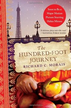 "*Previous Pinner: ""I really enjoyed this book! Had no idea they were making a movie of it, hope they do it justice!"" - The Hundred-Foot Journey by Richard C. Morais, http://www.amazon.com"