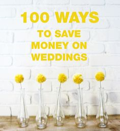 100 Ways To Save Money on Weddings