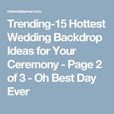 Trending-15 Hottest Wedding Backdrop Ideas for Your Ceremony - Page 2 of 3 - Oh Best Day Ever