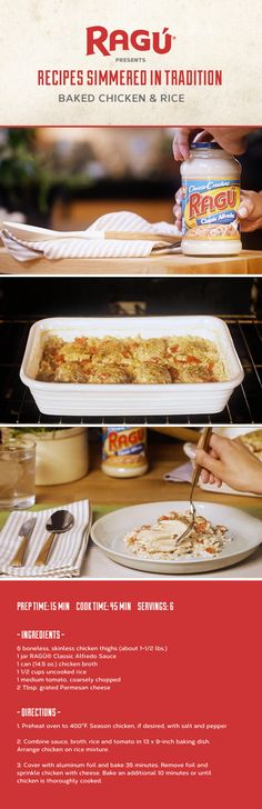 This delicious one-pan meal, made with creamy RAGÚ® Classic Alfredo Sauce, is as easy to make as it is to clean up. Now available in a 21.5oz Family-Sized jar — even more to share and enjoy! Try our Baked Chicken & Rice recipe as a tasty solution to busy weeknights.