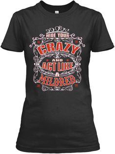 Hide Your Crazy, Act Like A Mildred ! Black Women's T-Shirt Front