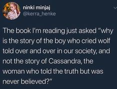 Feminism, Patriarchy, The Boy Who Cried Wolf, Cassandra Intersectional Feminism, Patriarchy, Faith In Humanity, Social Justice, Writing Prompts, Writing Tips, The Book, In This World, Fight Club