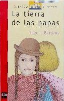 La tierra de las papas, Paloma Bordons.  Formará parte de las lecturas de 1º ESO este curso.