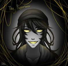 puppeteer creepypasta | The Puppeteer by DeluCat