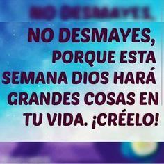 No desmayes ; porque esta semana DIOS hara grandes cosas a tu vida. !!CREELO!!  DIOS los bendiga queridos hermanos #dios #jesus #god #deus #cristo #jesucristo #diostebendiga #20likes #likes #megusta #mexico  #teamo #siguemeytesigo #sigueme #love #feliz #bendiciones #follow #followme #colombia  #amor #familia #buenastardes #10likes #follow4follow #ecuador #gracias #lunes #diosesbueno #venezuela