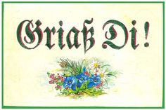 Griaß Di - Traditional bavarian dialect greeting (transation: I greet you)