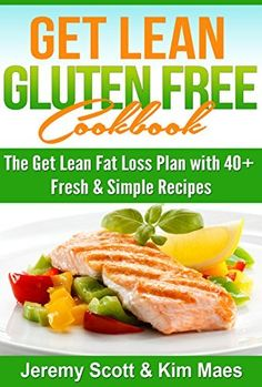 Get Lean Gluten Free Cookbook: The Get Lean Fat Loss Plan with 40+ Fresh & Simple Recipes by Kim Maes, http://www.amazon.com/dp/B00KV8TY2G/ref=cm_sw_r_pi_dp_U1hVtb12S4SSQ