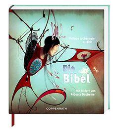 Die Bibel: Erzählt von Phillipe Lechermeier, mit Bildern ... https://www.amazon.de/dp/3649621169/ref=cm_sw_r_pi_dp_x_cc7uybAEFXJZB