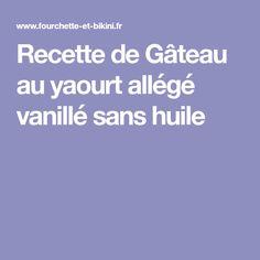Recette de Gâteau au yaourt allégé vanillé sans huile