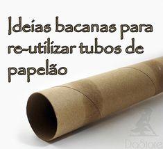 Ideias bacanas para reutilizar tubos de papelão                                                                                                                                                                                 Mais