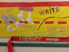 OT bulletin board by M. Ot Therapy, Therapy Quotes, Occupational Therapy Schools, Work Bulletin Boards, School Ot, School Doors, Classroom Door, Pediatrics, Preschool Activities