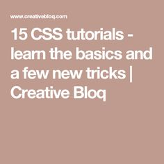 15 CSS tutorials - learn the basics and a few new tricks | Creative Bloq