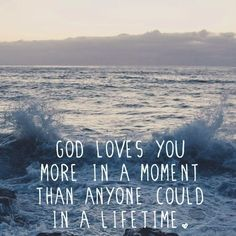 """dcvnguyen: """"God loves you more in a moment than anyone could in a lifetime. """""""