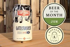 The Hop Review – Interviews & Beer Banter – Beer of the Month - June: Temperance Gatecrasher Beer Of The Month, Bottle Shop, Beer Company, Travel Photography, June, Canning, Home Canning, Conservation, Travel Photos