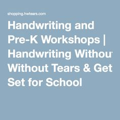 Handwriting and Pre-K Workshops | Handwriting Without Tears & Get Set for School