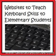 Use these websites to teach elementary students keyboarding skills and make your computer center and online projects go smoother - Raki's Rad Resources