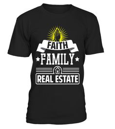 """# Funny Faith Family Real Estate T-shirt Meme Quote Saying .  Special Offer, not available in shops      Comes in a variety of styles and colours      Buy yours now before it is too late!      Secured payment via Visa / Mastercard / Amex / PayPal      How to place an order            Choose the model from the drop-down menu      Click on """"Buy it now""""      Choose the size and the quantity      Add your delivery address and bank details      And that's it!      Tags: Perfect for Birthdays and…"""