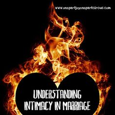One Part Joy - One Part Circus: Intimacy in Marriage: Part 1 - Defining intimacy