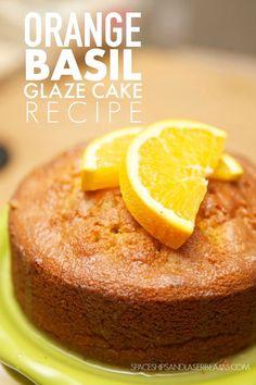 Orange Basil Glazed Cake Recipe - Spaceships and Laser Beams Citrus Recipes, Fruit Recipes, Brownie Recipes, Cupcake Recipes, Sweet Recipes, Baking Recipes, Dessert Recipes, Baking Ideas, Yummy Recipes