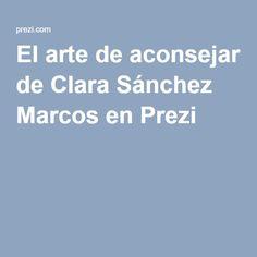 El arte de aconsejar de Clara Sánchez Marcos en Prezi NIVEL B2
