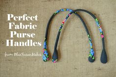 blueSusan makes: Perfect Fabric Purse Handle Tutorial