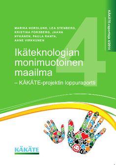 Kuvaus:  Raportissa esitellään projektin tuloksia sekä projektin aikana kertyneitä kokemuksia ikäteknologiasta ja sen käyttöönottamisesta Suomessa. Luvassa on näkökulmia ikäteknologian eri puoliin: mm. käyttäjien näkemyksiin ja kokeiluihin, verkostojen muodostamiseen ja ikäteknologian kehittämiseen sekä hankintaan. Laaditut  oppaat, tehdyt tutkimukset ja selvitykset sekä tiedon kokoamiseksi tehty työ käydään raportissa tiiviisti läpi.