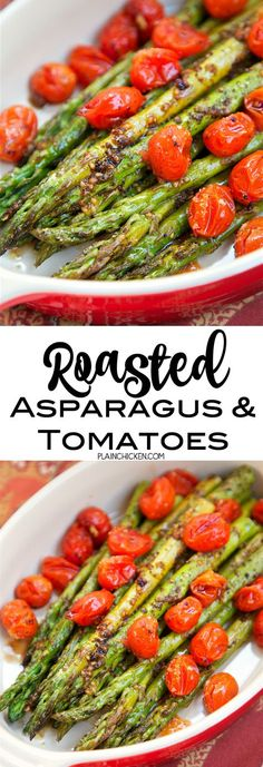 Roasted Asparagus and Tomatoes - takes one minute to toss together and is ready to eat in 15 minutes! SO quick and easy!! Asparagus,grape tomatoes, olive oil, balsamic, parmesan. Great weeknight side dish. Goes with everything! YUM!