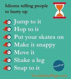 Idioms telling people to hurry up #English www.vocabularypage.com