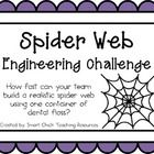 Engineering Challenge:  How fast can your team build a realistic spider web using one container of dental floss?  Materials: (per group)  One conta...
