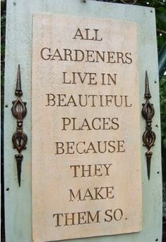Want to make mom a few garden signs! I think it'll be such a cute idea. Beautiful Gardens, Beautiful Flowers, Beautiful Places, Magical Gardens, Beautiful Live, Amazing Gardens, Garden Crafts, Garden Projects, Garden Quotes