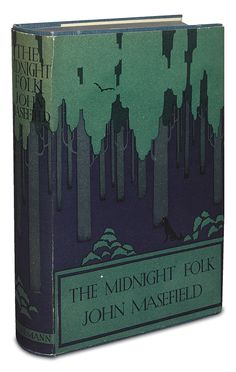 """the-october-country: """" Various editions of John Masefield's """"The Midnight Folk"""" - and a wonderful essay about it… """" John Masefield, British Books, October Country, John Edwards, Children's Literature, Book Design, Folk, Fantasy, Fine Art"""